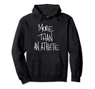 More than an athlete hoodie